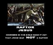 Raptor Jesus No Where In The Bible Does It Say That Jesus Was Not A Raptor